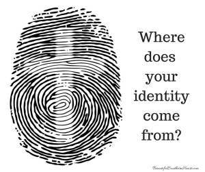 Where does your identitycome from-